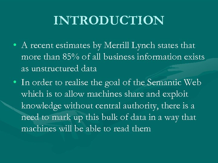INTRODUCTION • A recent estimates by Merrill Lynch states that more than 85% of