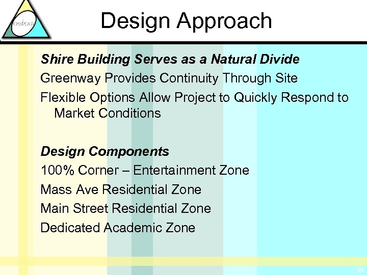 Design Approach Shire Building Serves as a Natural Divide Greenway Provides Continuity Through Site