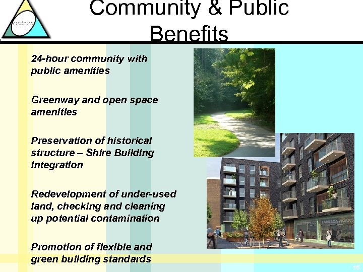 Community & Public Benefits 24 -hour community with public amenities Greenway and open space