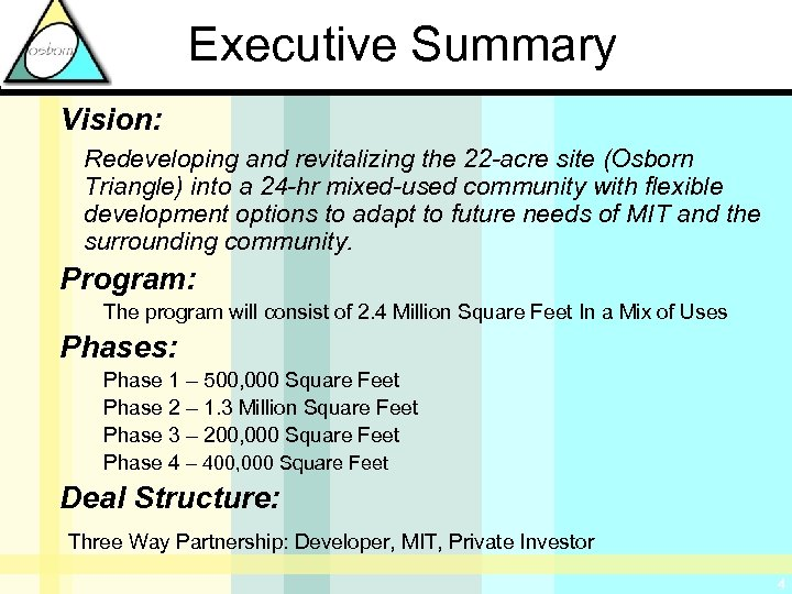 Executive Summary Vision: Redeveloping and revitalizing the 22 -acre site (Osborn Triangle) into a