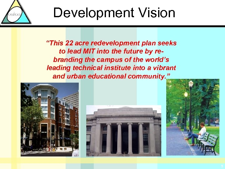 """Development Vision """"This 22 acre redevelopment plan seeks to lead MIT into the future"""
