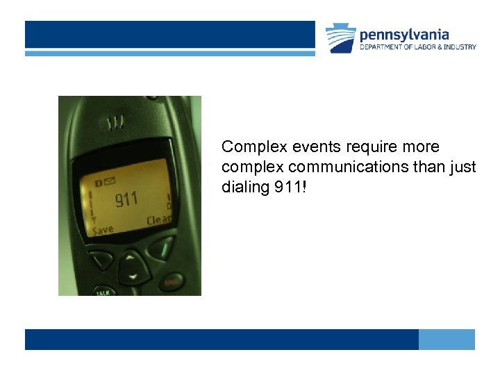Complex events require more complex communications than just dialing 911!