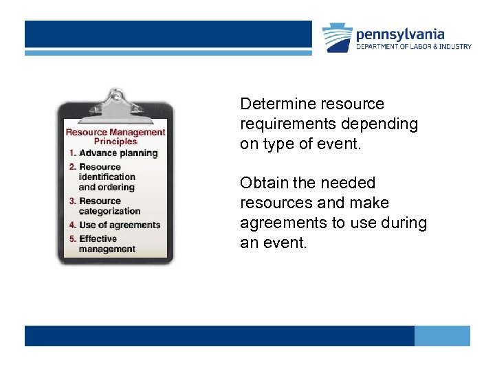 Determine resource requirements depending on type of event. Obtain the needed resources and make