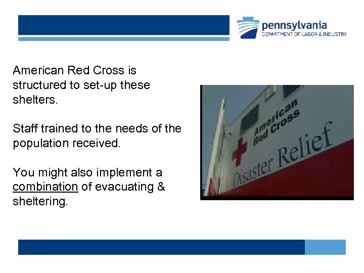 American Red Cross is structured to set-up these shelters. Staff trained to the needs