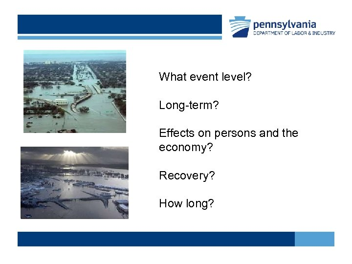 What event level? Long-term? Effects on persons and the economy? Recovery? How long?