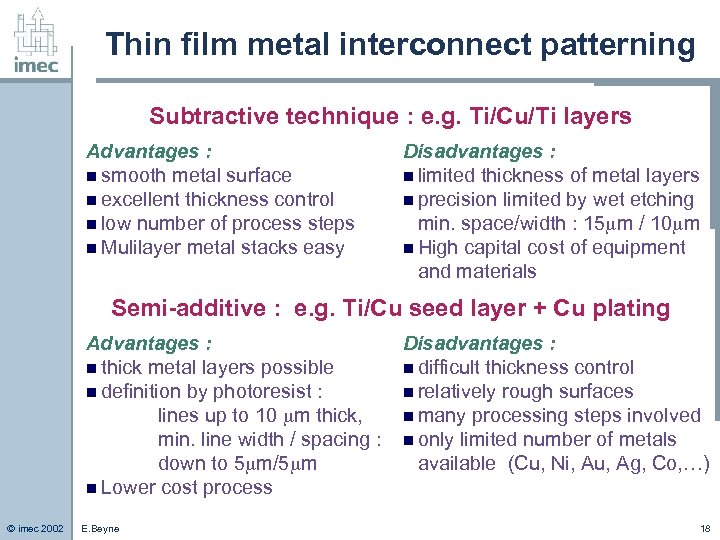 Thin film metal interconnect patterning Subtractive technique : e. g. Ti/Cu/Ti layers Advantages :