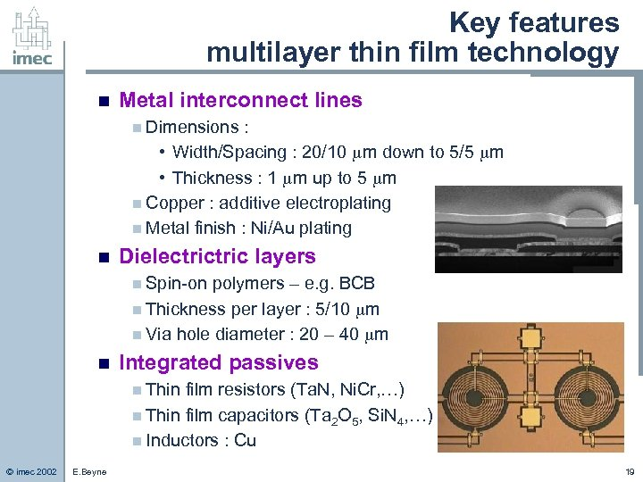 Key features multilayer thin film technology n Metal interconnect lines n Dimensions : •