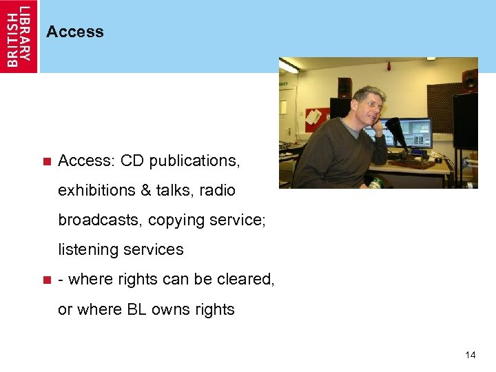 Access n Access: CD publications, exhibitions & talks, radio broadcasts, copying service; listening services