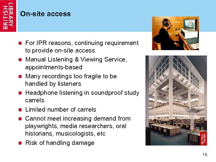 On-site access n n n n For IPR reasons, continuing requirement to provide on-site
