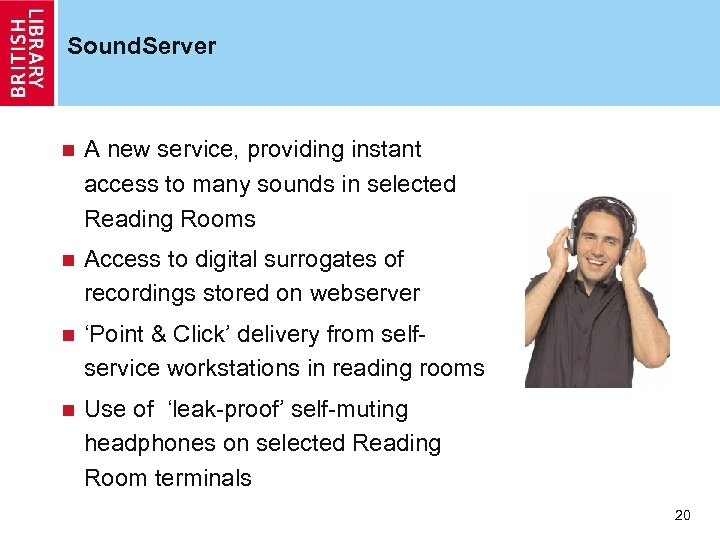 Sound. Server n A new service, providing instant access to many sounds in selected