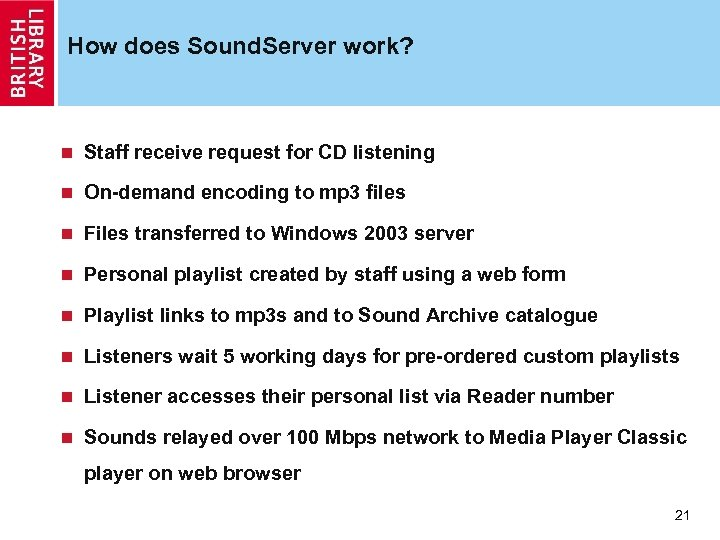 How does Sound. Server work? n Staff receive request for CD listening n On-demand