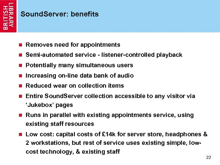 Sound. Server: benefits n Removes need for appointments n Semi-automated service - listener-controlled playback