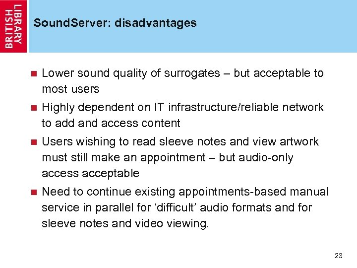 Sound. Server: disadvantages n Lower sound quality of surrogates – but acceptable to most