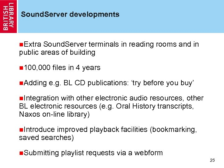 Sound. Server developments n. Extra Sound. Server terminals in reading rooms and in public