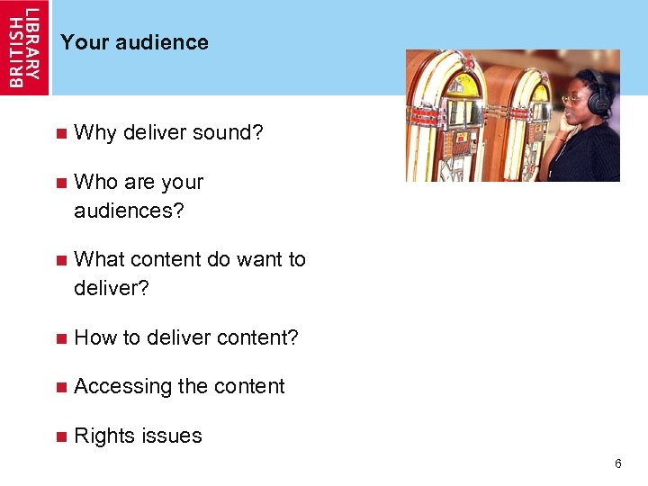 Your audience n Why deliver sound? n Who are your audiences? n What content
