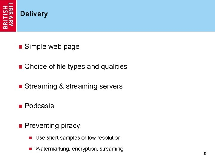 Delivery n Simple web page n Choice of file types and qualities n Streaming