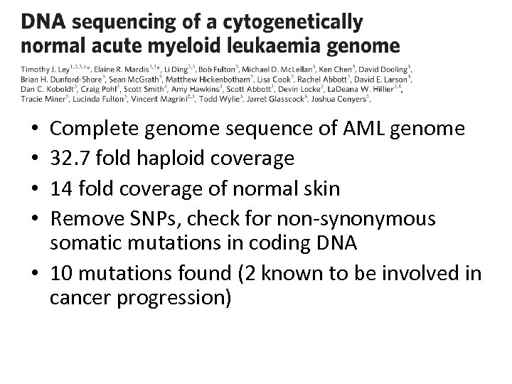 Complete genome sequence of AML genome 32. 7 fold haploid coverage 14 fold coverage