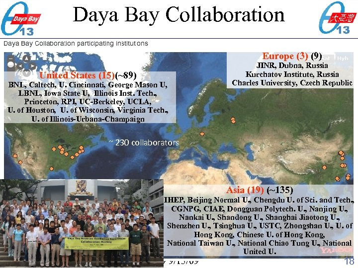 Daya Bay Collaboration Europe (3) (9) United States (15)(~89) BNL, Caltech, U. Cincinnati, George
