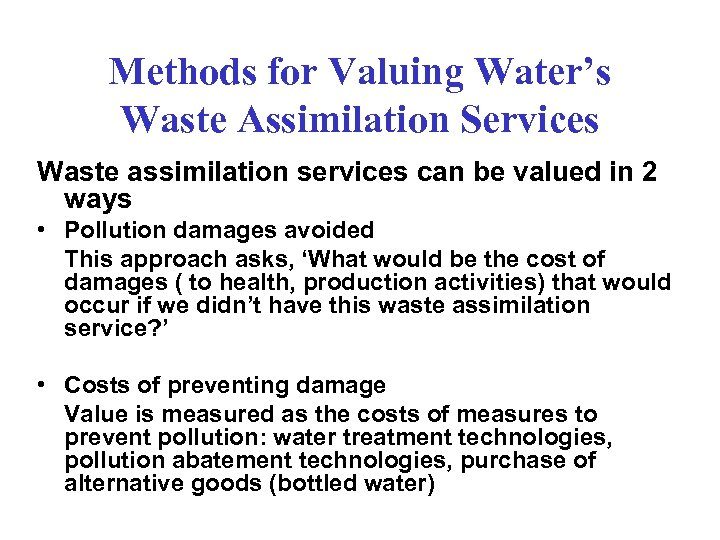 Methods for Valuing Water's Waste Assimilation Services Waste assimilation services can be valued in
