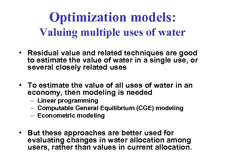 Optimization models: Valuing multiple uses of water • Residual value and related techniques are
