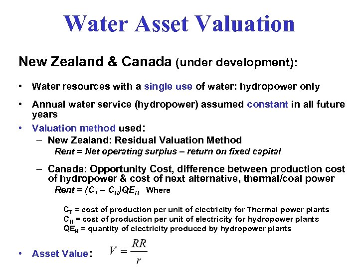 Water Asset Valuation New Zealand & Canada (under development): • Water resources with a