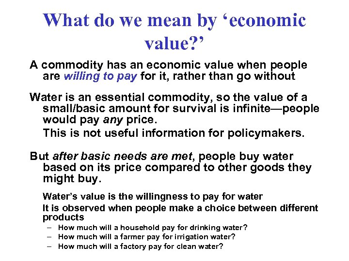 What do we mean by 'economic value? ' A commodity has an economic value