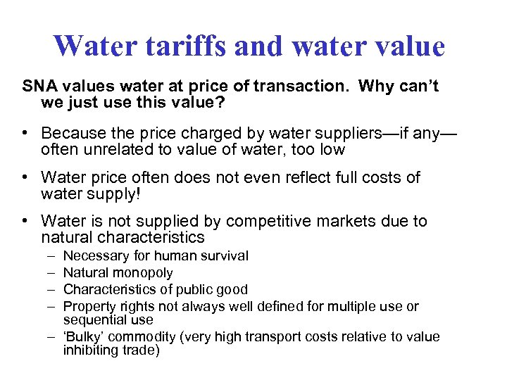 Water tariffs and water value SNA values water at price of transaction. Why can't