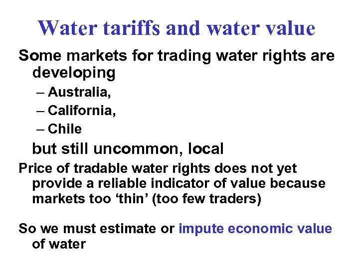 Water tariffs and water value Some markets for trading water rights are developing –