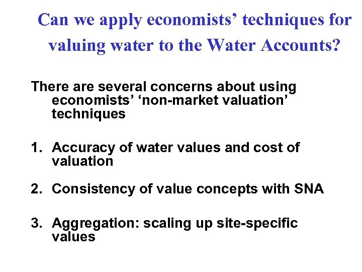 Can we apply economists' techniques for valuing water to the Water Accounts? There are