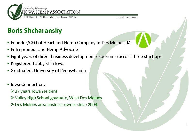 Boris Shcharansky • • • Founder/CEO of Heartland Hemp Company in Des Moines, IA