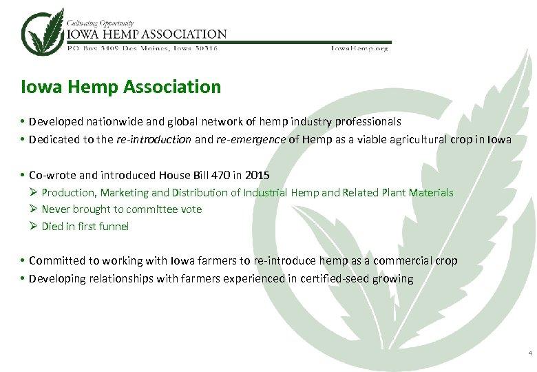 Iowa Hemp Association • Developed nationwide and global network of hemp industry professionals •