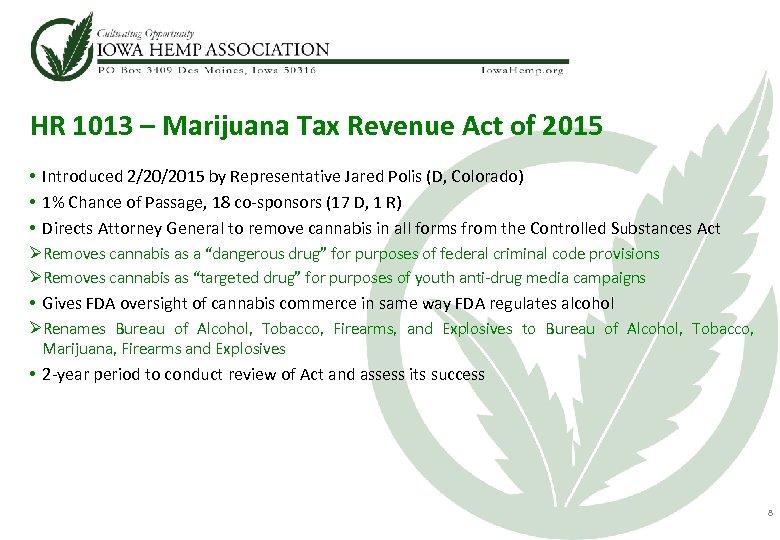 HR 1013 – Marijuana Tax Revenue Act of 2015 • Introduced 2/20/2015 by Representative