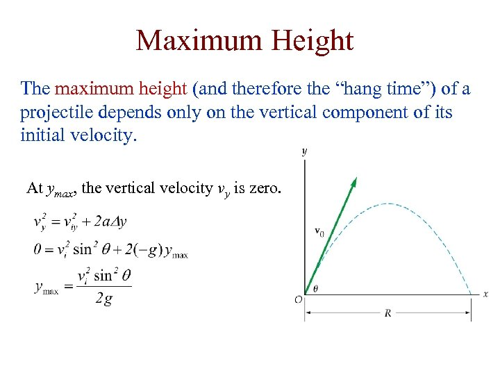 "Maximum Height The maximum height (and therefore the ""hang time"") of a projectile depends"