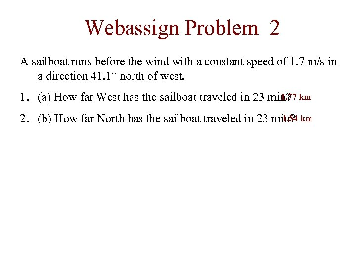 Webassign Problem 2 A sailboat runs before the wind with a constant speed of