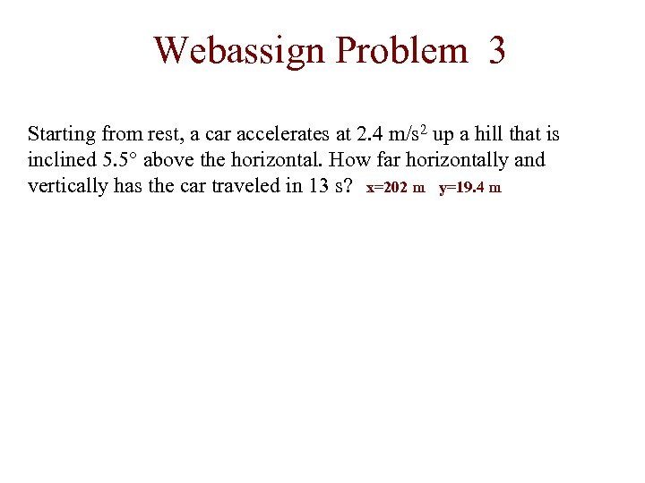 Webassign Problem 3 Starting from rest, a car accelerates at 2. 4 m/s 2