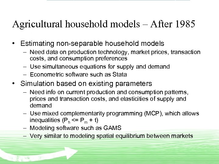 Agricultural household models – After 1985 • Estimating non-separable household models – Need data
