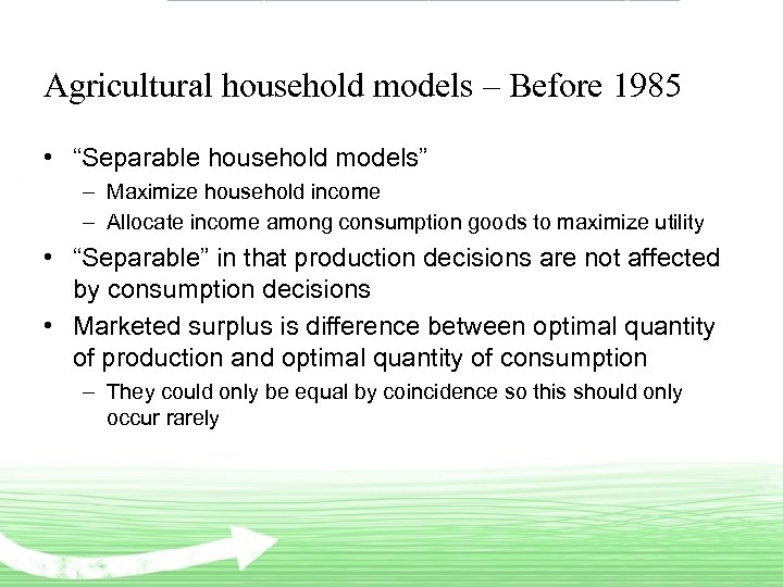"Agricultural household models – Before 1985 • ""Separable household models"" – Maximize household income"