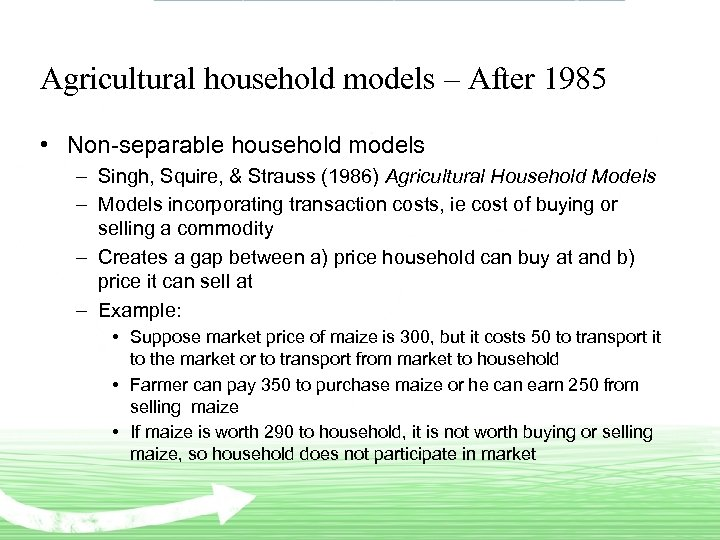 Agricultural household models – After 1985 • Non-separable household models – Singh, Squire, &