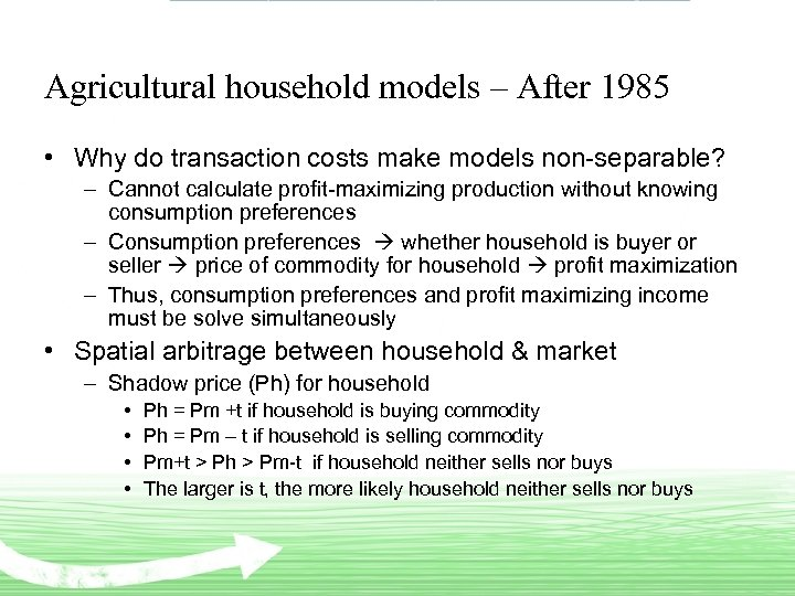 Agricultural household models – After 1985 • Why do transaction costs make models non-separable?