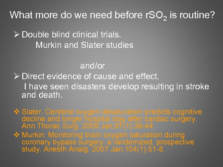 What more do we need before r. SO 2 is routine? Ø Double blind