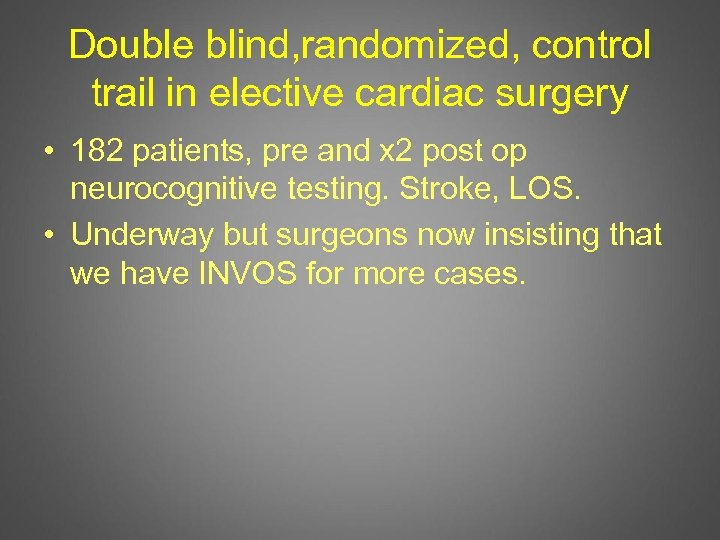 Double blind, randomized, control trail in elective cardiac surgery • 182 patients, pre and