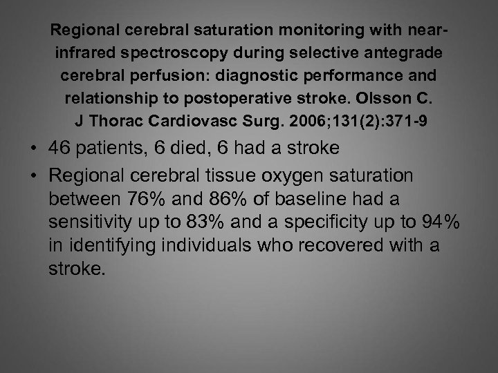 Regional cerebral saturation monitoring with nearinfrared spectroscopy during selective antegrade cerebral perfusion: diagnostic performance
