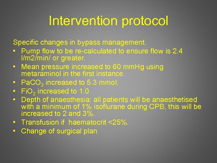Intervention protocol Specific changes in bypass management. • Pump flow to be re-calculated to