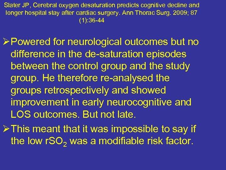 Slater JP, Cerebral oxygen desaturation predicts cognitive decline and longer hospital stay after cardiac