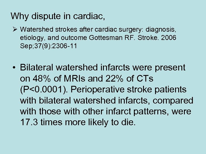 Why dispute in cardiac, Ø Watershed strokes after cardiac surgery: diagnosis, etiology, and outcome