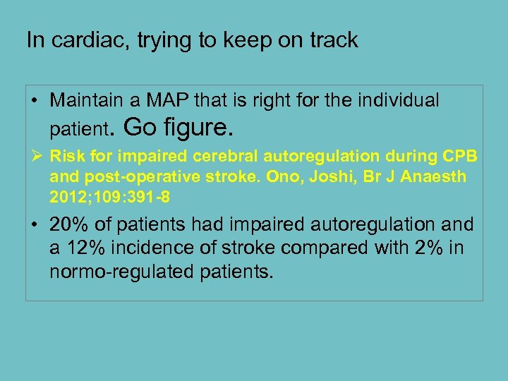 In cardiac, trying to keep on track • Maintain a MAP that is right
