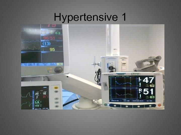 Hypertensive 1