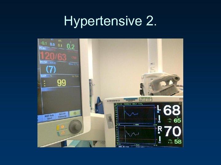 Hypertensive 2.