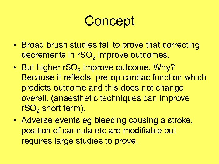 Concept • Broad brush studies fail to prove that correcting decrements in r. SO