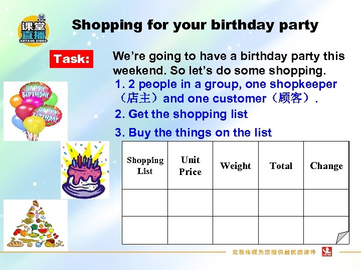 Shopping for your birthday party Task: We're going to have a birthday party this